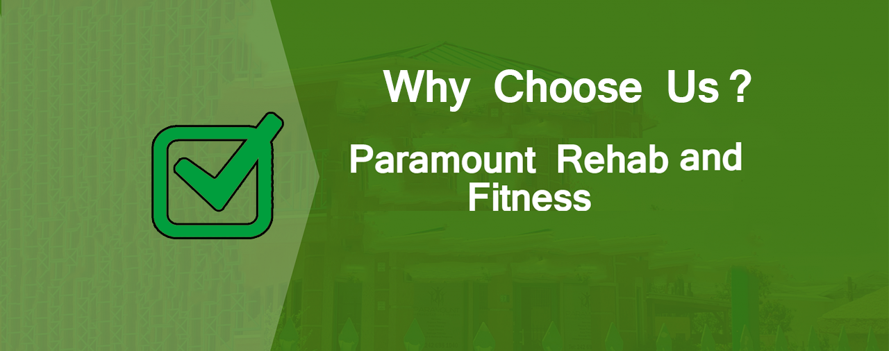 Why Choose Paramount Rehabilitation and Fitness? -  Top 3 reasons